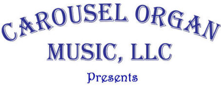 Carousel Organ Music, LLC presents